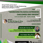 "Virtual Public Lecture Seri 2: ""Addressing Religious Extremism: Challenges and Drivers"""